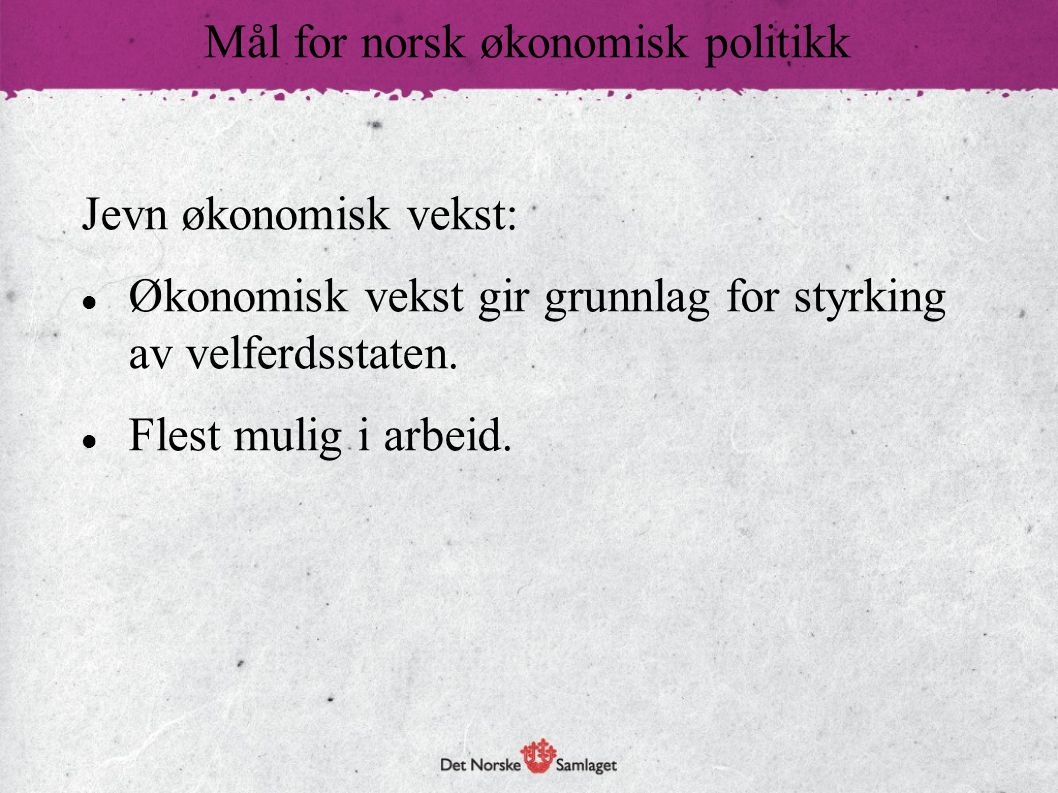 Mål for norsk økonomisk politikk