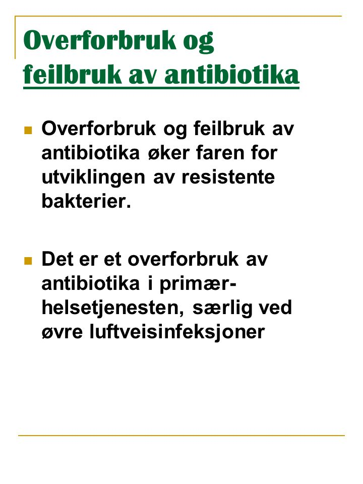 Overforbruk og feilbruk av antibiotika