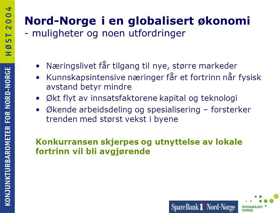 Nord-Norge i en globalisert økonomi - muligheter og noen utfordringer