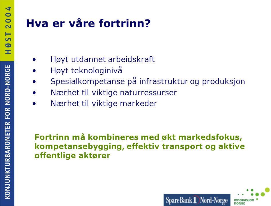 Hva er våre fortrinn Høyt utdannet arbeidskraft Høyt teknologinivå