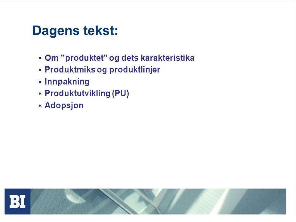 Dagens tekst: Om produktet og dets karakteristika