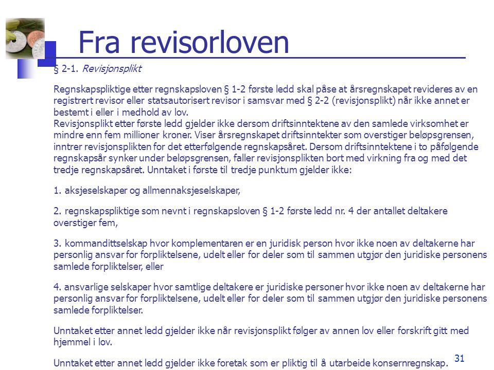Fra revisorloven § 2-1. Revisjonsplikt