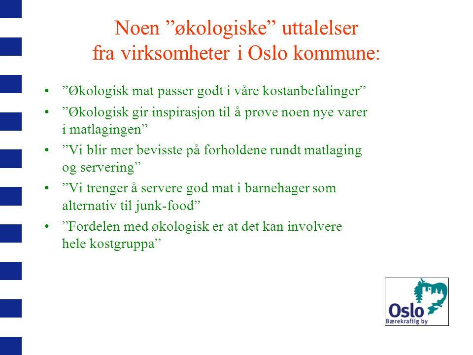 Noen økologiske uttalelser fra virksomheter i Oslo kommune: