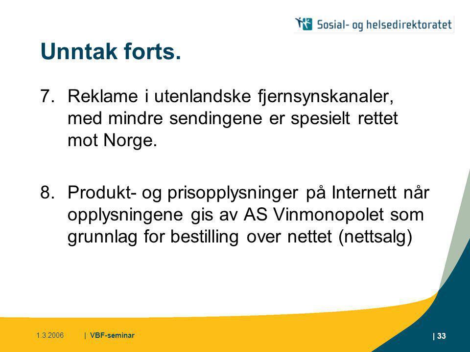 Unntak forts. 7. Reklame i utenlandske fjernsynskanaler, med mindre sendingene er spesielt rettet mot Norge.