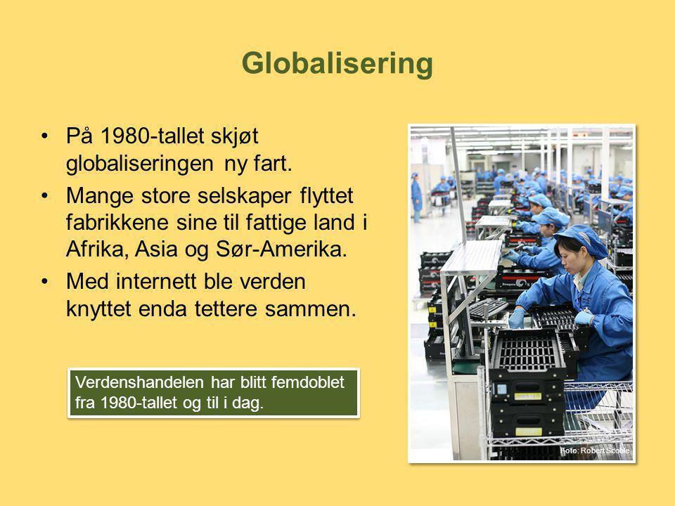 Globalisering På 1980-tallet skjøt globaliseringen ny fart.