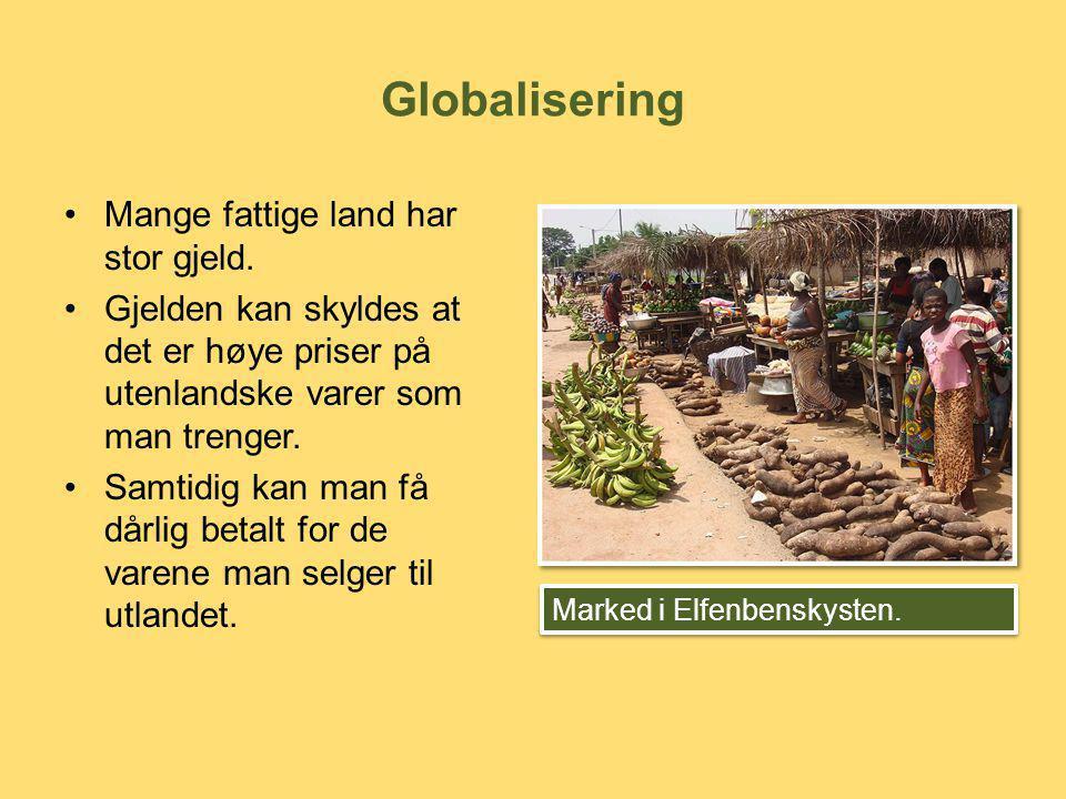 Globalisering Mange fattige land har stor gjeld.