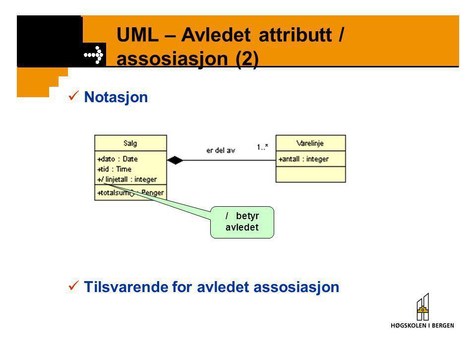 UML – Avledet attributt / assosiasjon (2)