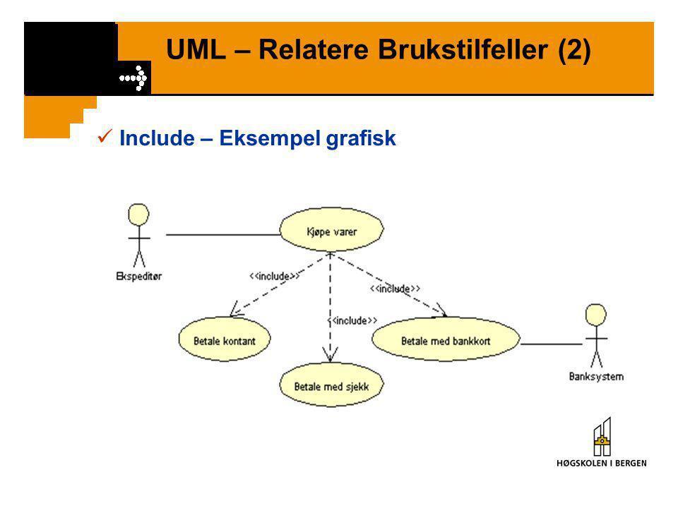 UML – Relatere Brukstilfeller (2)