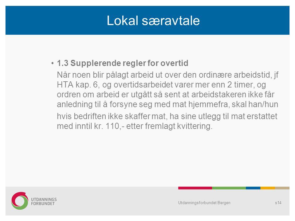 Lokal særavtale 1.3 Supplerende regler for overtid