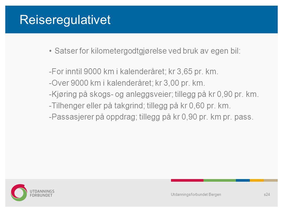 Reiseregulativet Satser for kilometergodtgjørelse ved bruk av egen bil: -For inntil 9000 km i kalenderåret; kr 3,65 pr. km.