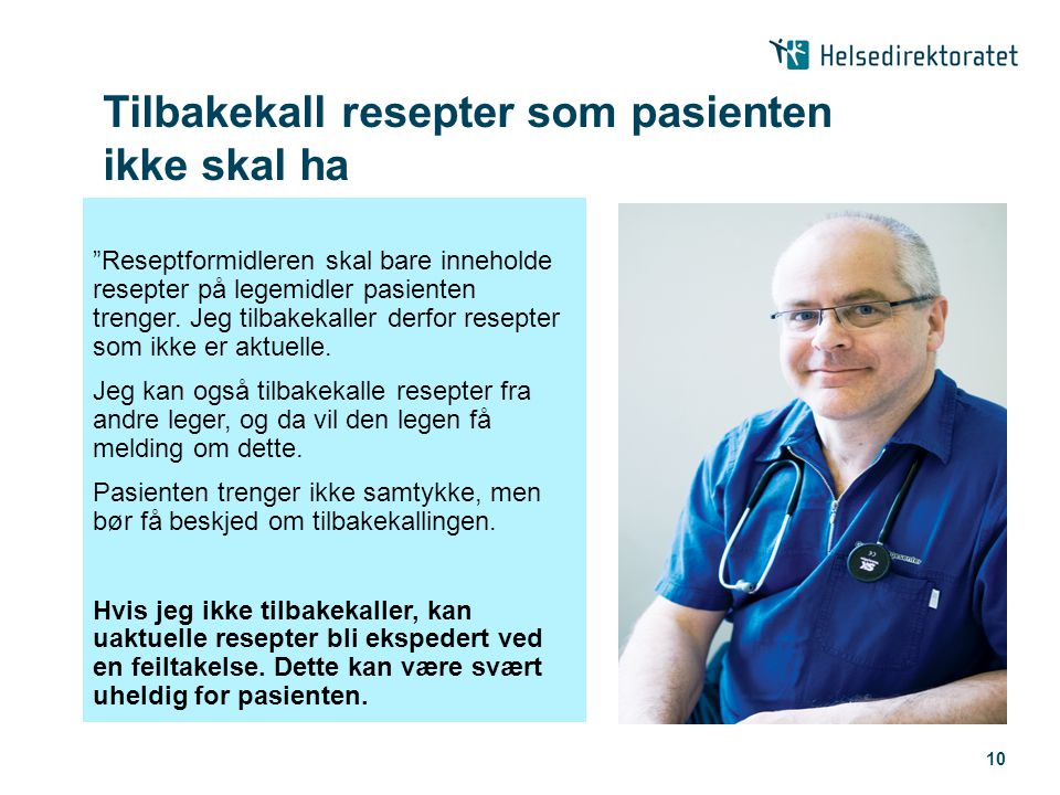 Tilbakekall resepter som pasienten ikke skal ha