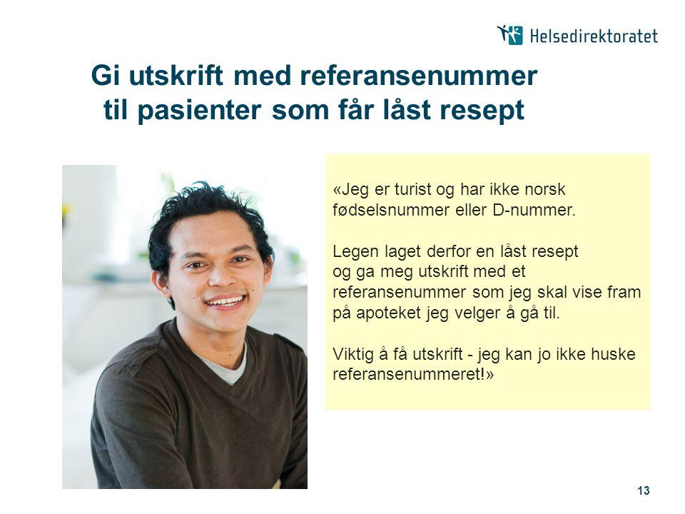 Gi utskrift med referansenummer til pasienter som får låst resept