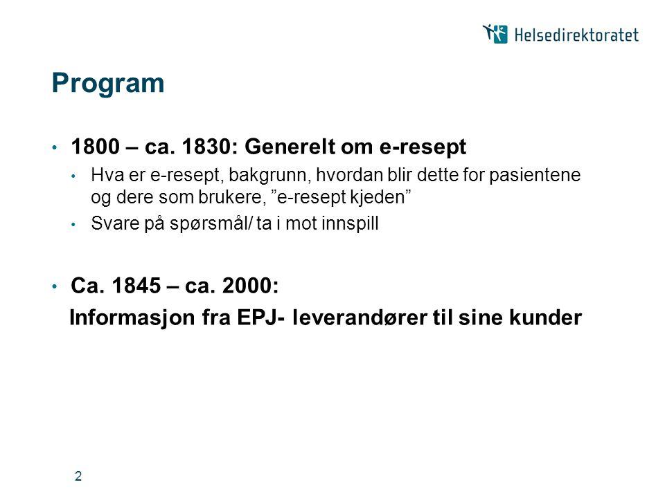 Program 1800 – ca. 1830: Generelt om e-resept Ca. 1845 – ca. 2000: