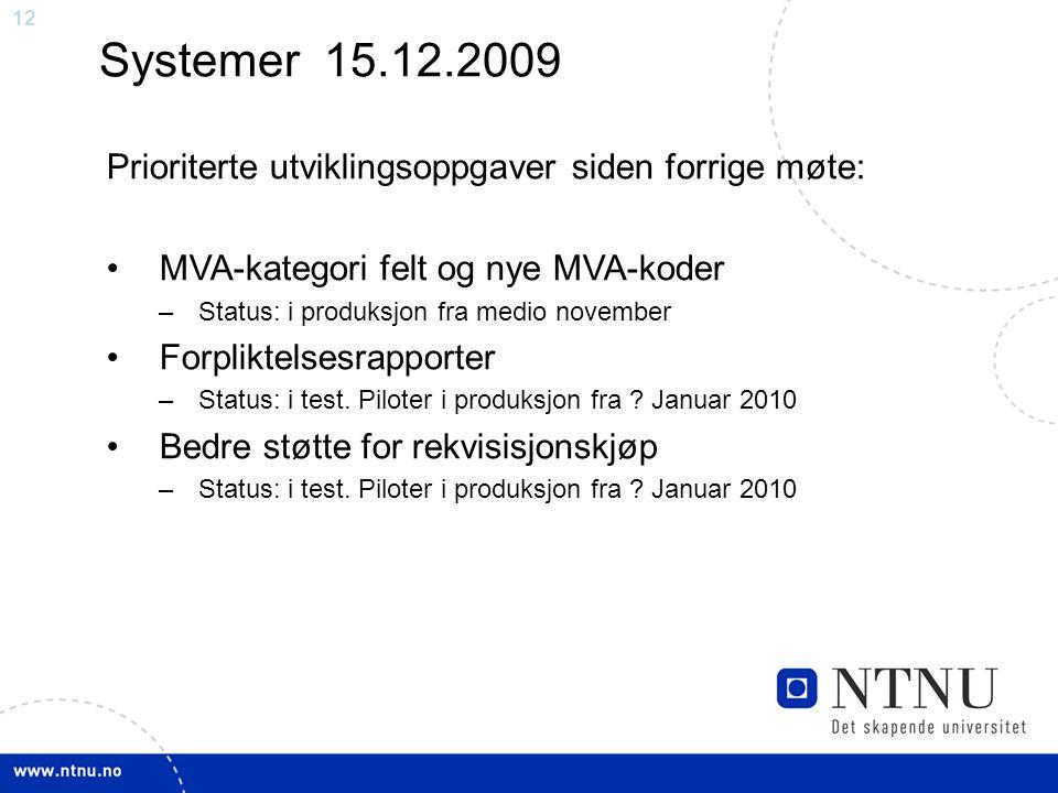 Systemer 15.12.2009 Prioriterte utviklingsoppgaver siden forrige møte: