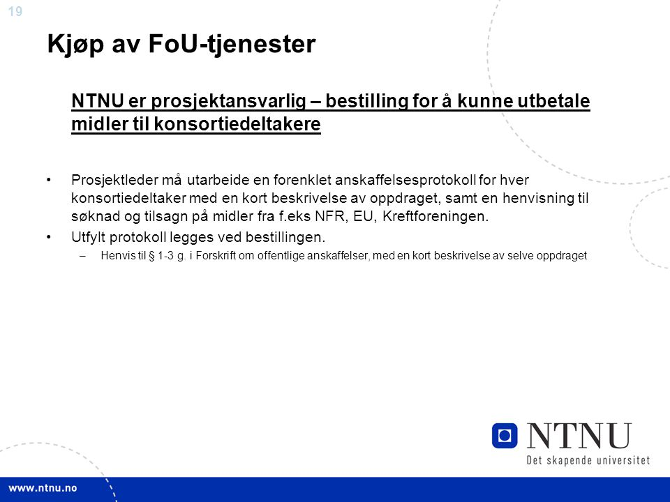 Kjøp av FoU-tjenester NTNU er prosjektansvarlig – bestilling for å kunne utbetale midler til konsortiedeltakere.