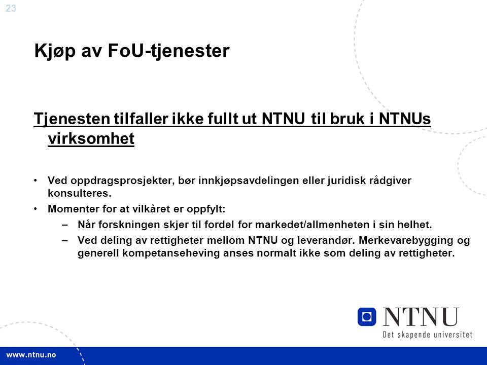 Kjøp av FoU-tjenester Tjenesten tilfaller ikke fullt ut NTNU til bruk i NTNUs virksomhet.