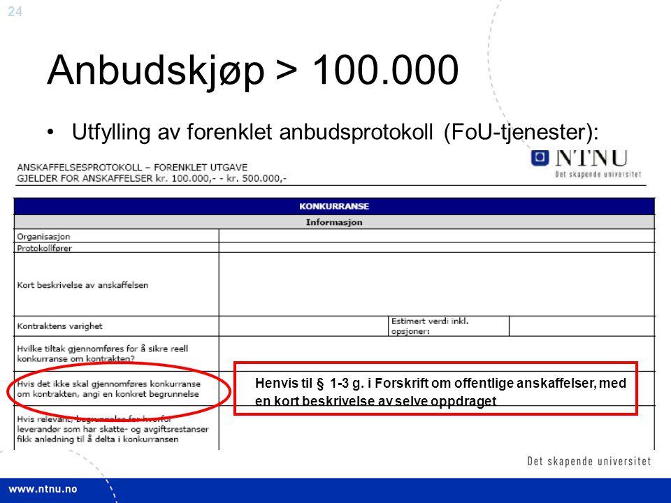Anbudskjøp > 100.000 Utfylling av forenklet anbudsprotokoll (FoU-tjenester):
