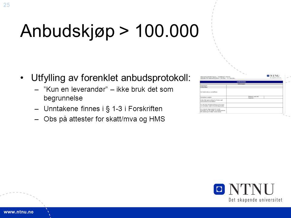 Anbudskjøp > 100.000 Utfylling av forenklet anbudsprotokoll: