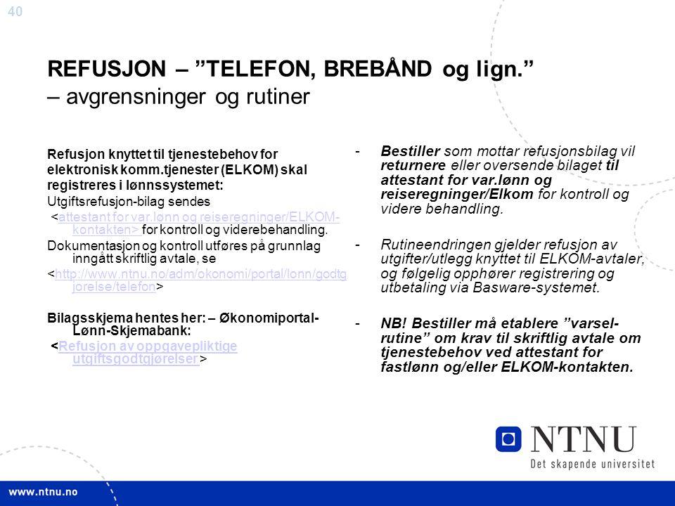 REFUSJON – TELEFON, BREBÅND og lign. – avgrensninger og rutiner