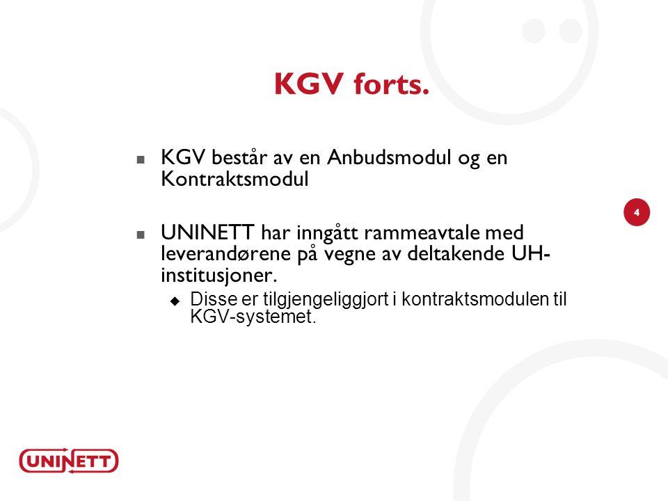 KGV forts. KGV består av en Anbudsmodul og en Kontraktsmodul