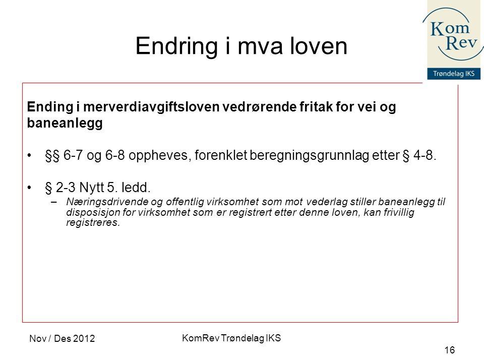 Endring i mva loven Ending i merverdiavgiftsloven vedrørende fritak for vei og. baneanlegg.