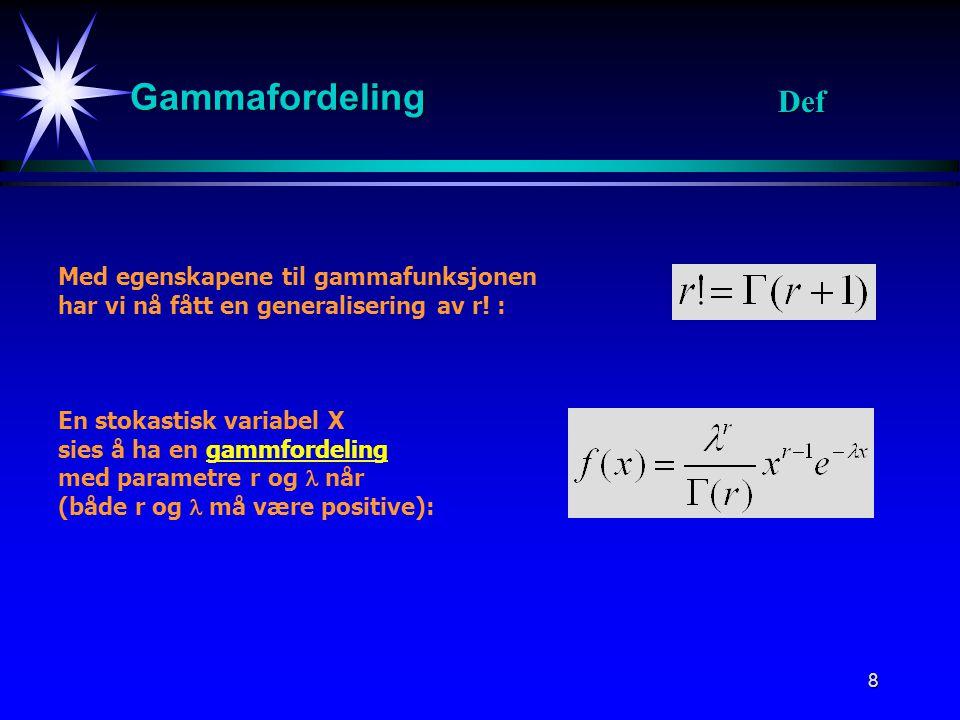 Gammafordeling Def Med egenskapene til gammafunksjonen