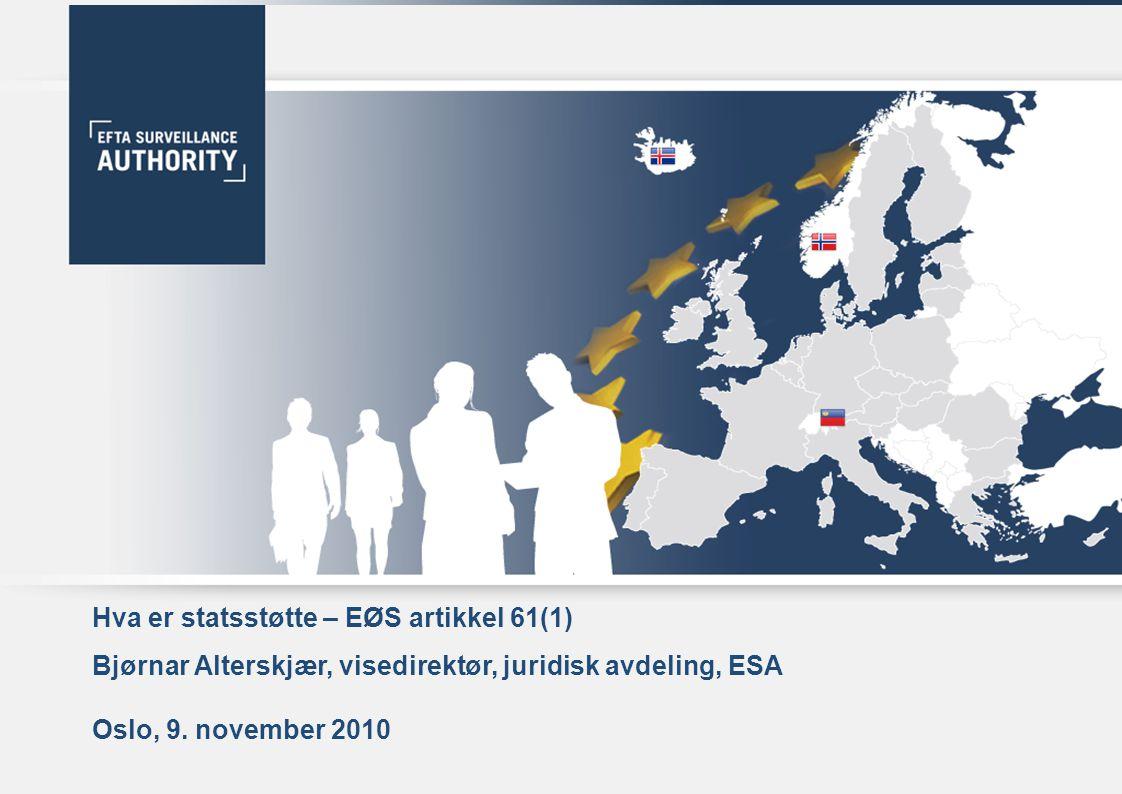 Hva er statsstøtte – EØS artikkel 61(1)