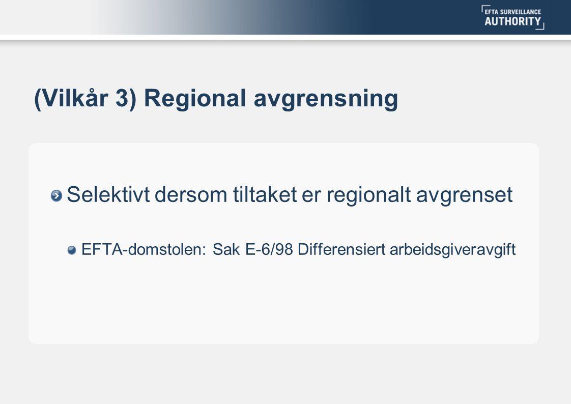 (Vilkår 3) Regional avgrensning
