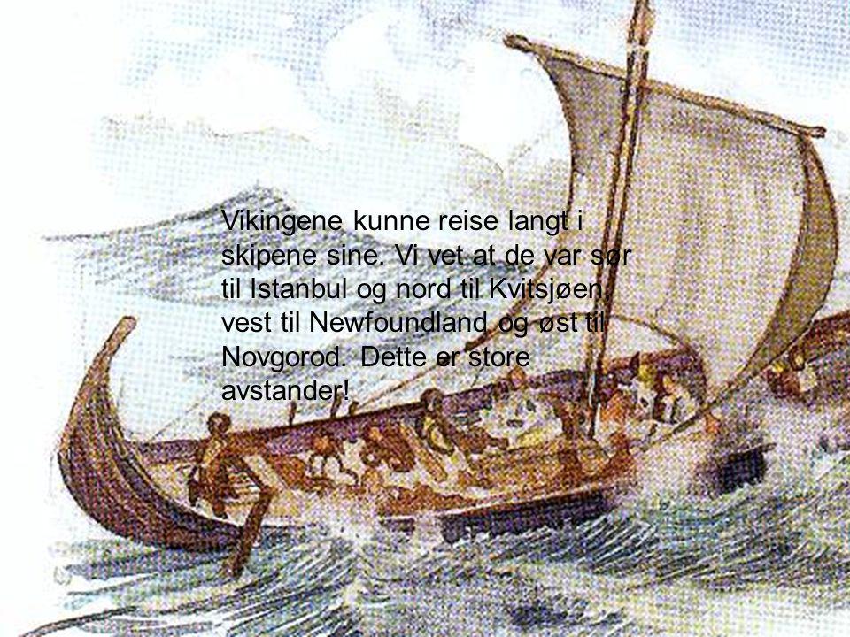 Vikingene kunne reise langt i skipene sine