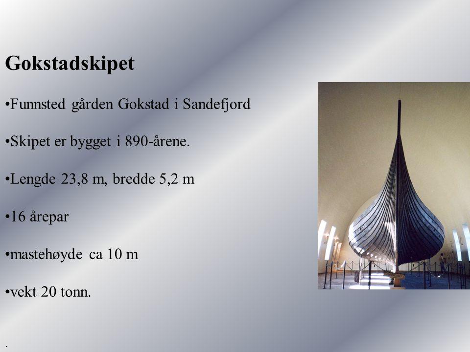 Gokstadskipet Funnsted gården Gokstad i Sandefjord
