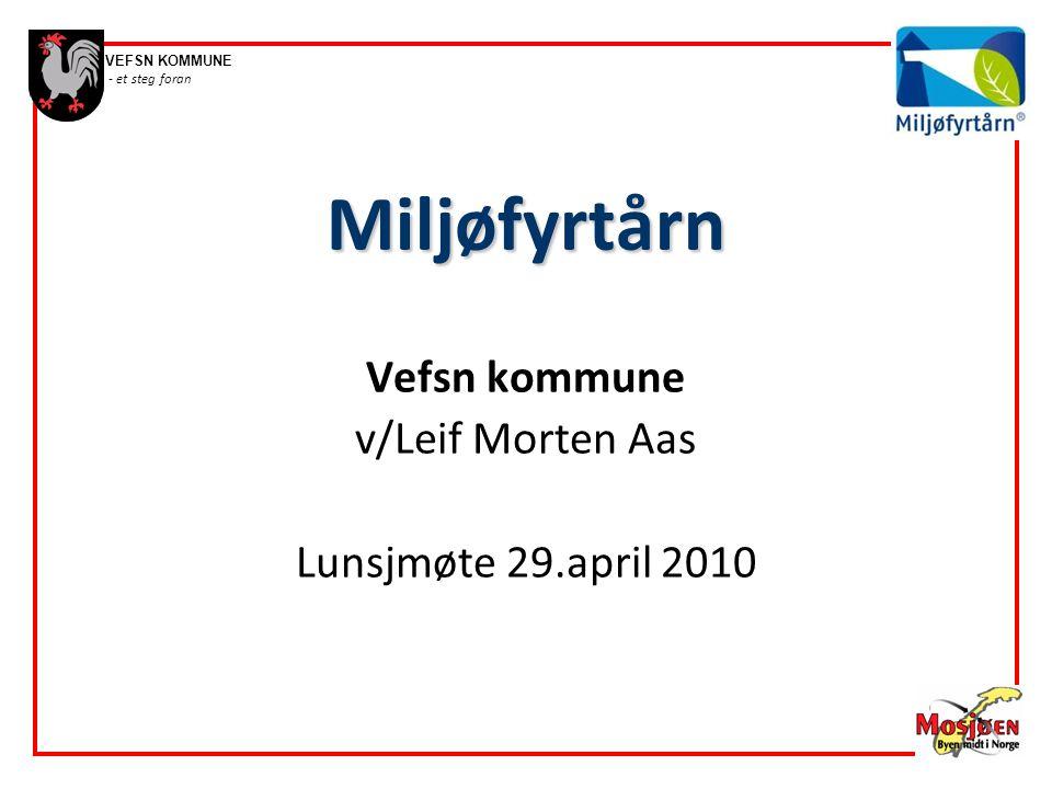 Miljøfyrtårn Vefsn kommune v/Leif Morten Aas Lunsjmøte 29.april 2010