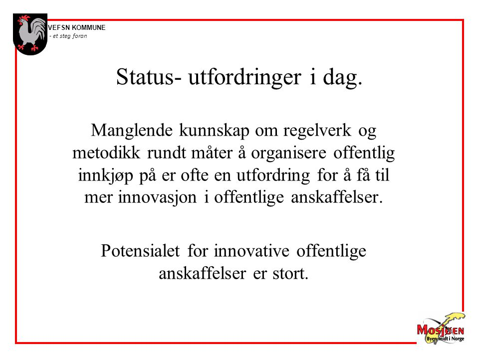 Status- utfordringer i dag.