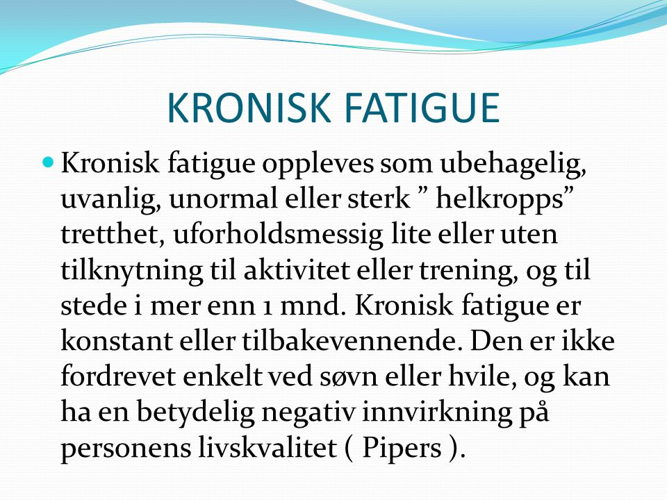 KRONISK FATIGUE