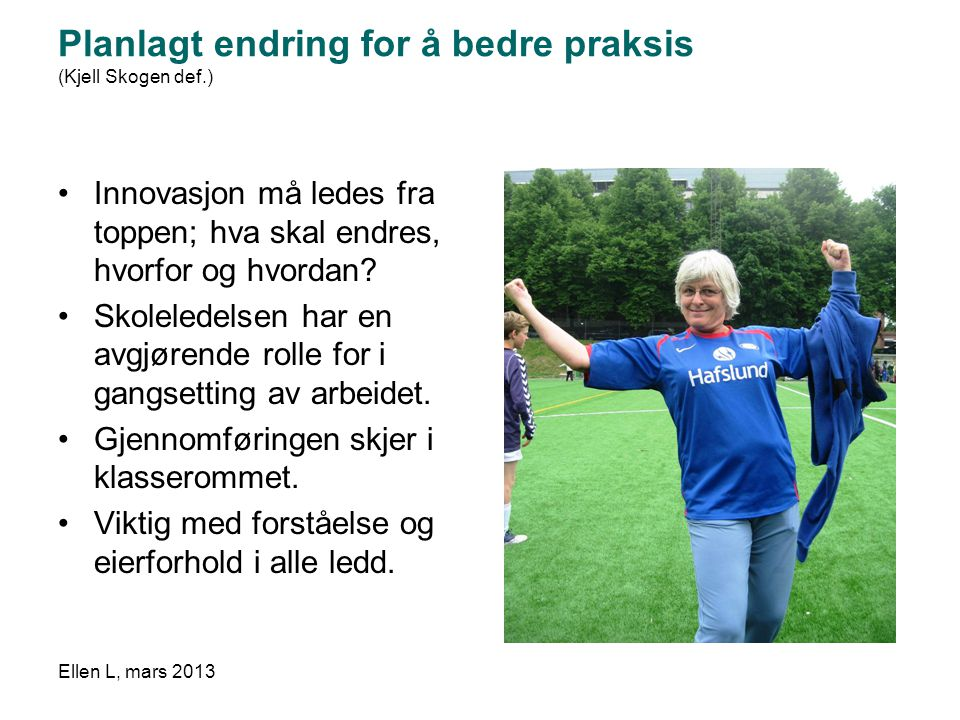 Planlagt endring for å bedre praksis (Kjell Skogen def.)