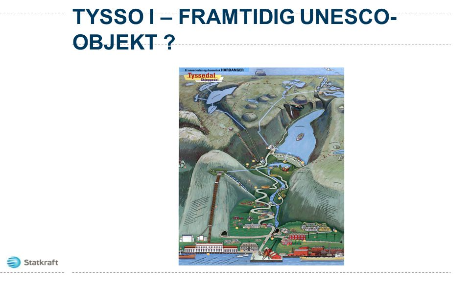 Tysso I – framtidig UNESCO-objekt