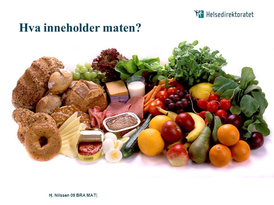 Hva inneholder maten H. Nilssen 09 BRA MAT 11 H. Nilssen 09 BRA MAT|