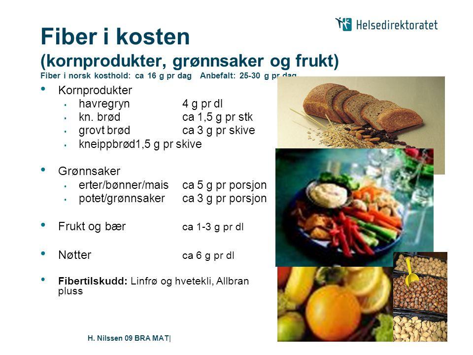 Fiber i kosten (kornprodukter, grønnsaker og frukt) Fiber i norsk kosthold: ca 16 g pr dag Anbefalt: 25-30 g pr dag