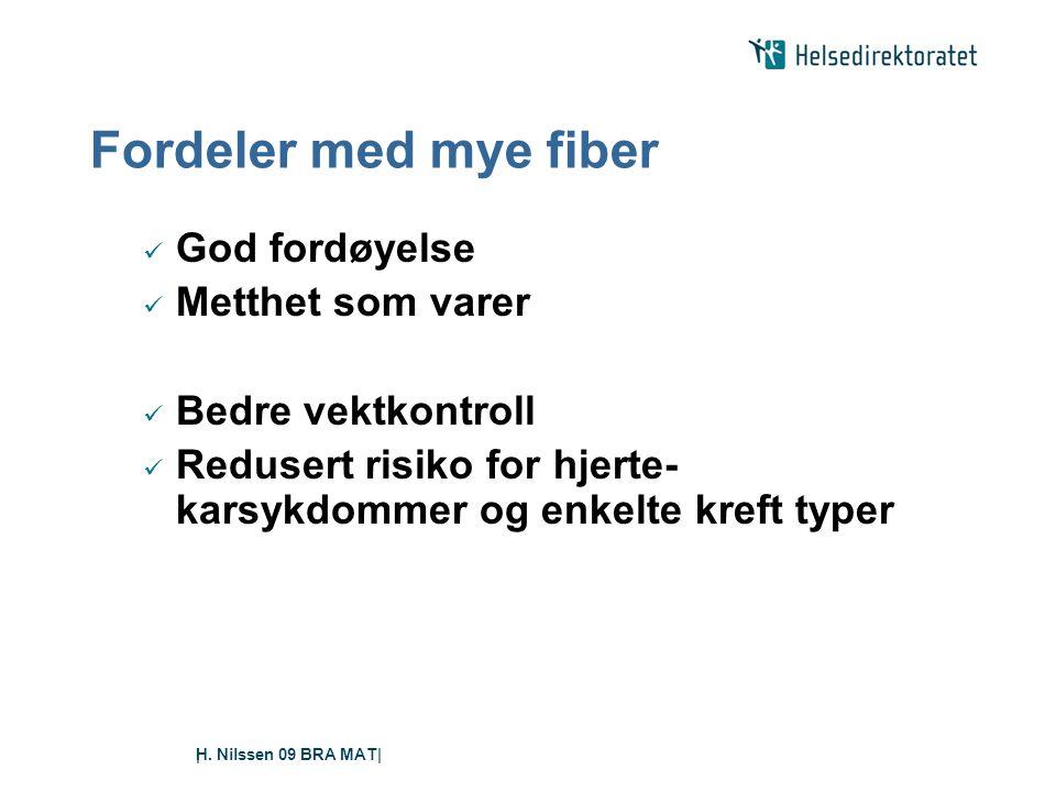 Fordeler med mye fiber God fordøyelse Metthet som varer