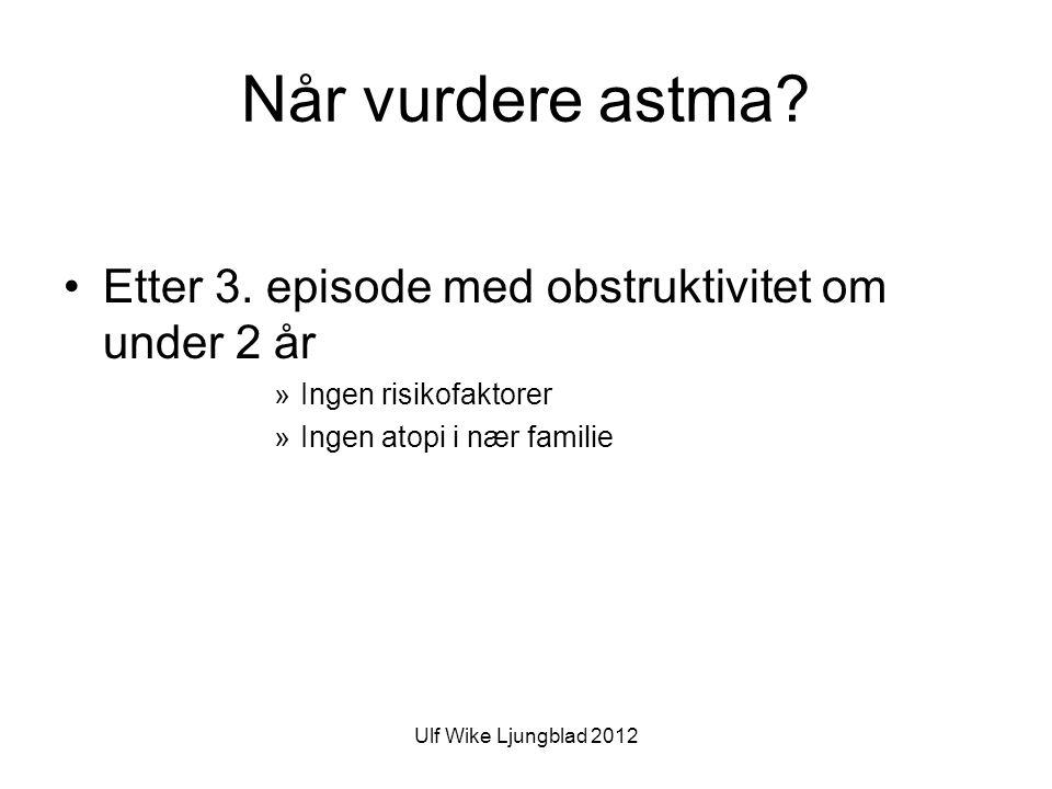 Når vurdere astma Etter 3. episode med obstruktivitet om under 2 år