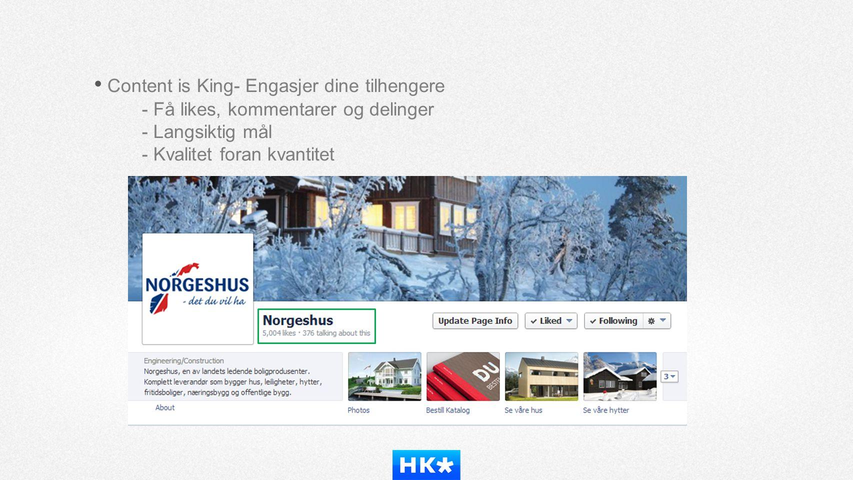 • Content is King- Engasjer dine tilhengere