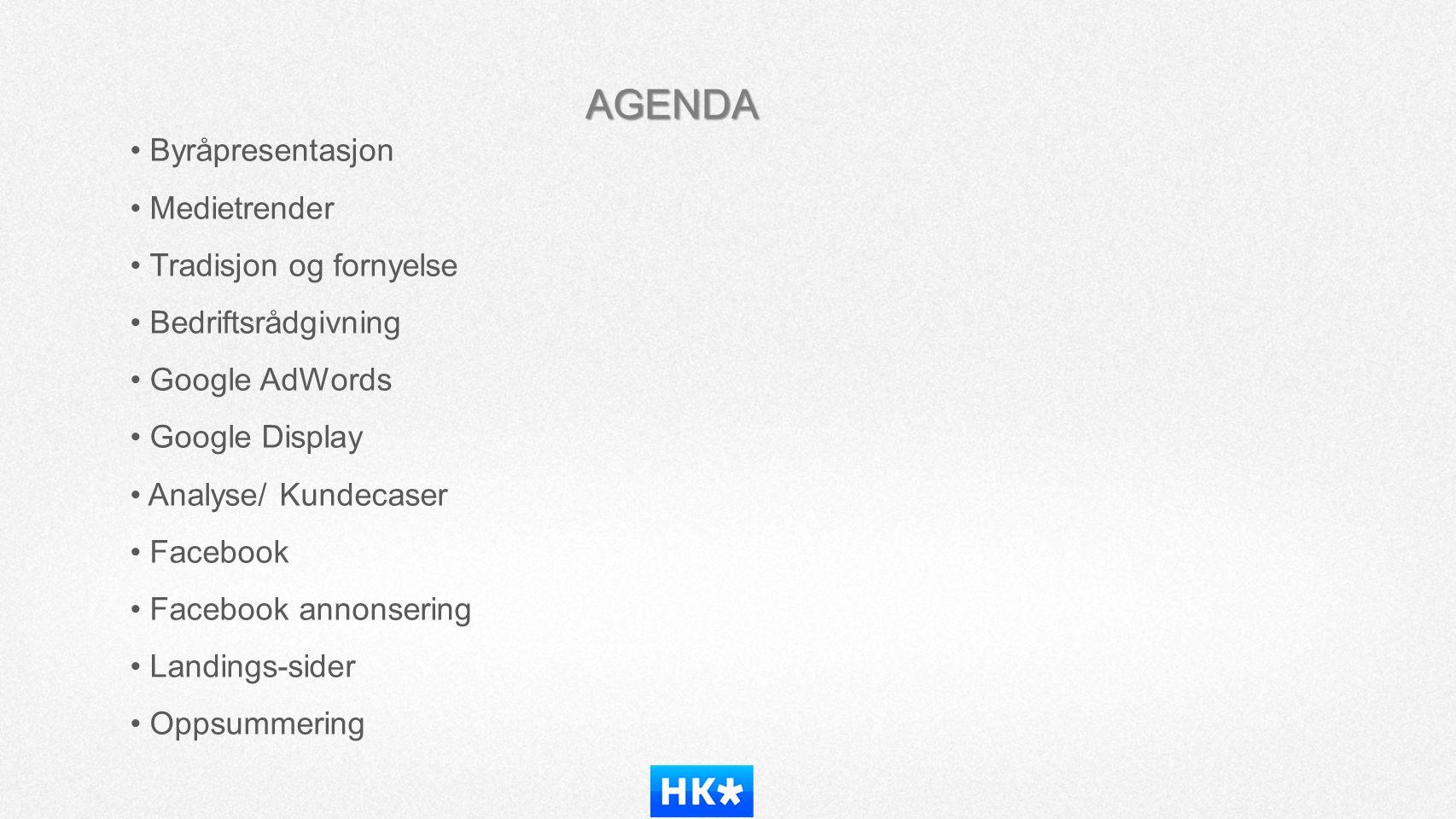 AGENDA • Byråpresentasjon • Medietrender • Tradisjon og fornyelse