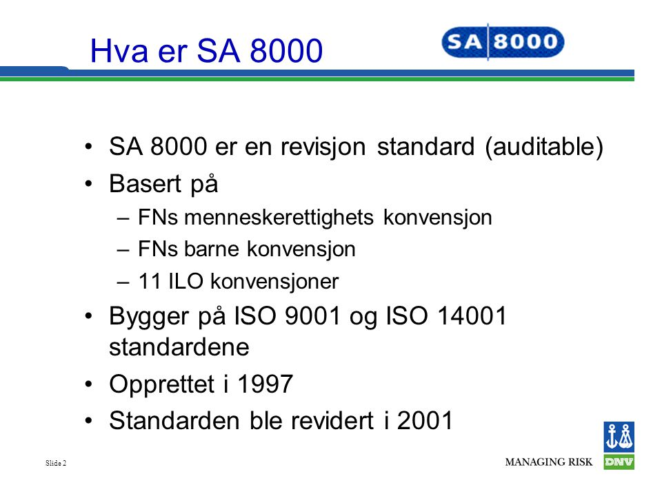 Hva er SA 8000 SA 8000 er en revisjon standard (auditable) Basert på