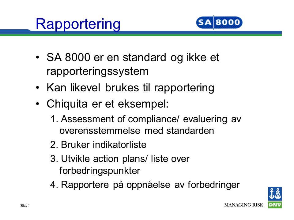 Rapportering SA 8000 er en standard og ikke et rapporteringssystem