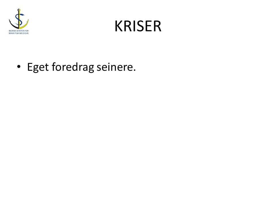 KRISER Eget foredrag seinere.