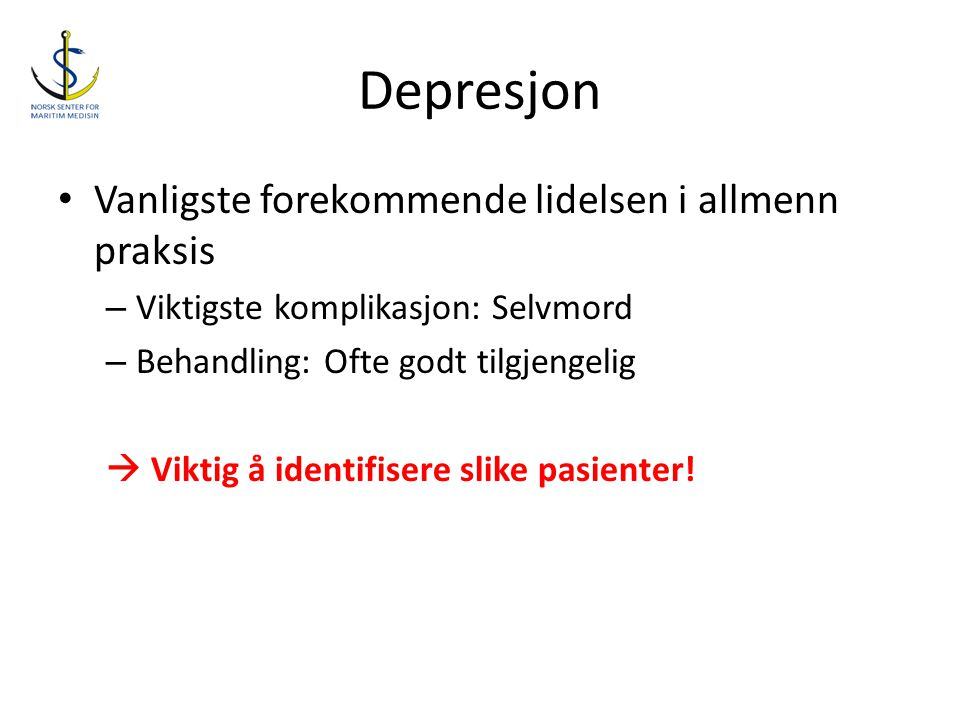 Depresjon Vanligste forekommende lidelsen i allmenn praksis