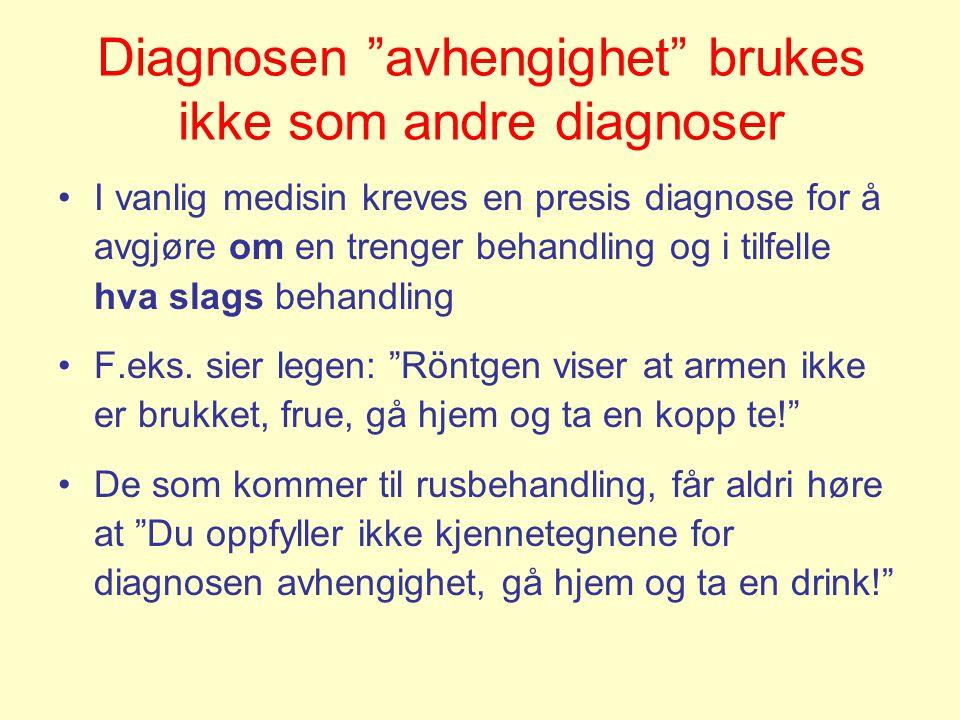 Diagnosen avhengighet brukes ikke som andre diagnoser