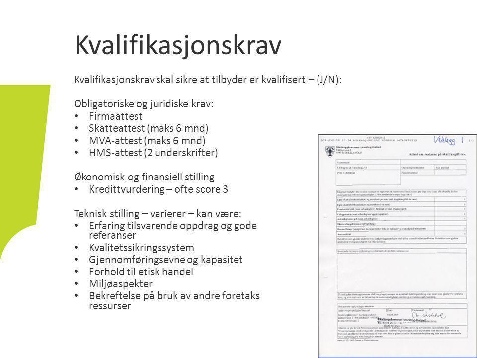 Kvalifikasjonskrav Kvalifikasjonskrav skal sikre at tilbyder er kvalifisert – (J/N): Obligatoriske og juridiske krav: