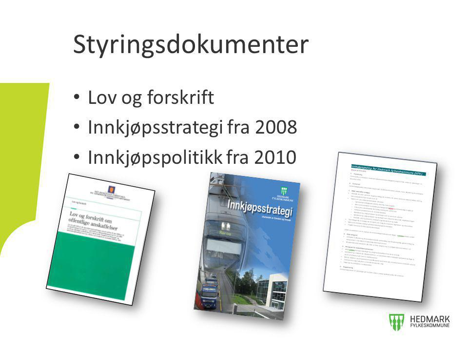 Styringsdokumenter Lov og forskrift Innkjøpsstrategi fra 2008