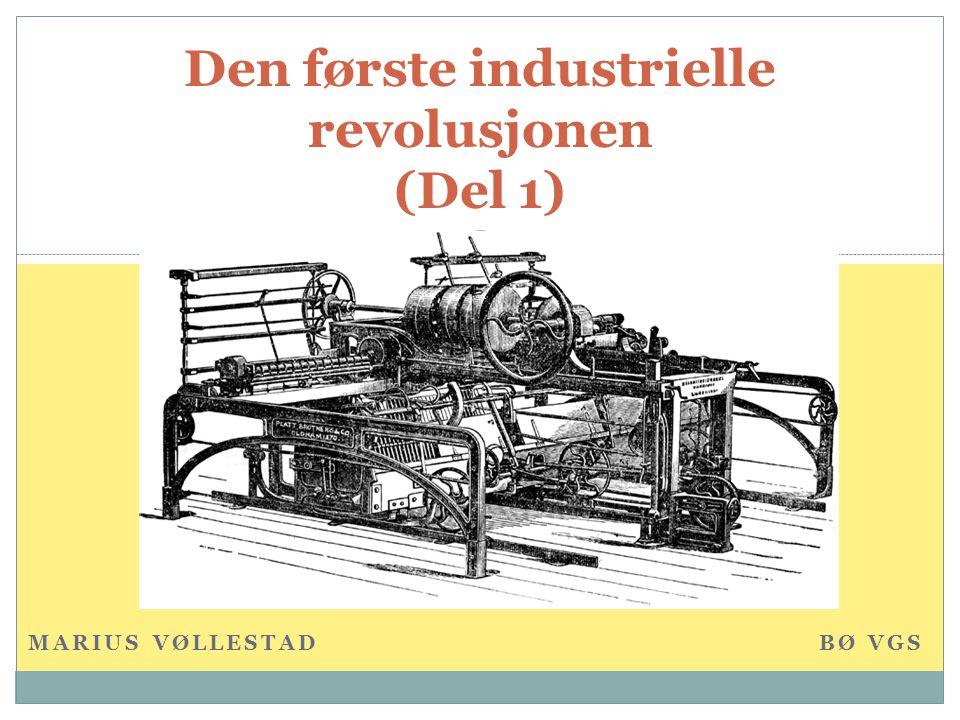 Den første industrielle revolusjonen (Del 1)