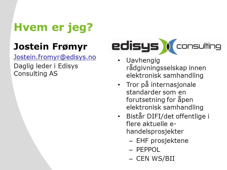 Hvem er jeg Jostein Frømyr Jostein.fromyr@edisys.no